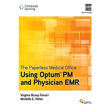 The Paperless Medical Office: Using Optum PM and Physician EMR Used Book (9781133278955)