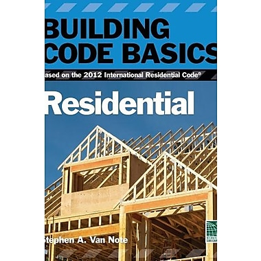 Building Code Basics, Residential: Based on the 2012 International Residential Code (9781133283362)