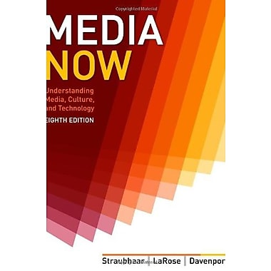 Media Now: Understanding Media, Culture and Technology Used Book (9781133311362)