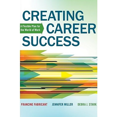 Creating Career Success: A Flexible Plan for the World of Work Used Book (9781133313908)