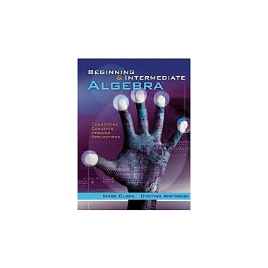 Beginning and Intermediate Algebra: Connecting Concepts Through Applications Used Book (9781133364016)