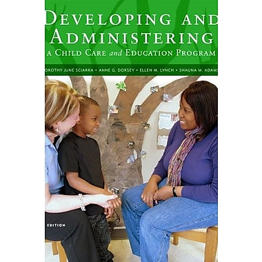 Cengage Advantage Books: Developing and Administering a Child Care and Education Program Used Book (9781133525493)