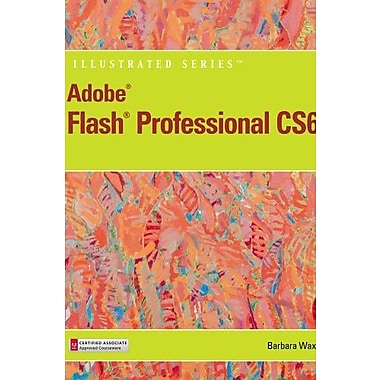 Adobe Flash Professional CS6 Illustrated with Online Creative Cloud Updates