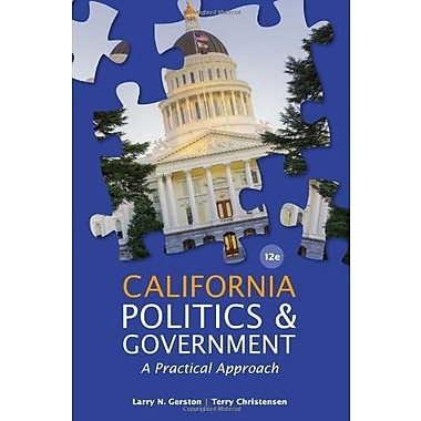 California Politics and Government: A Practical Approach Used Book (9781133587651)