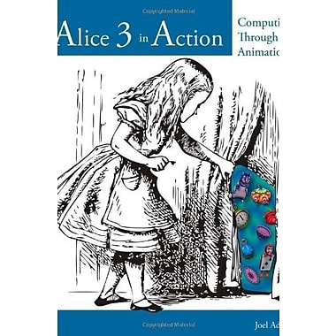 Alice 3 in Action: Computing Through Animation Used Book (9781133589228)