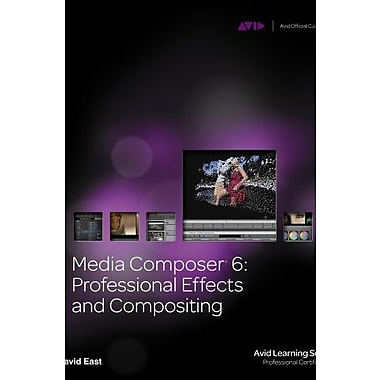 Media Composer 6: Professional Effects and Compositing Used Book (9781133590460)