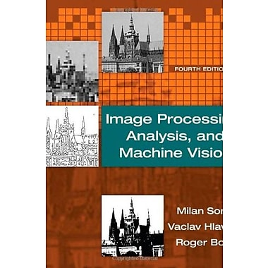 Image Processing, Analysis and Machine Vision Used Book (9781133593607)
