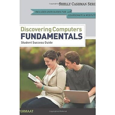 Enhanced Discovering Computers, Fundamentals: Your Interactive Guide to the Digital World 2013 Edition (9781133596448)