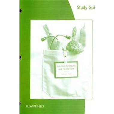 Study Guide for Whitney/Debruyne/Pinna/Rolfes' Nutrition for Health and Healthcare, 5th Used Book (9781133600589)