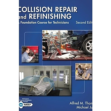 Collision Repair and Refinishing: A Foundation Course for Technicians Used Book (9781133601876)