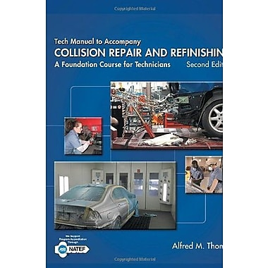 Tech Manual for Thomas/Jund's Collision Repair & Refinishing: A Foundation Course for Technicians, 2nd, Used Book