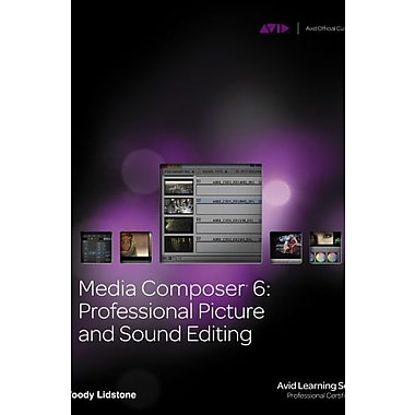Media Composer 6: Professional Picture and Sound Editing Used Book (9781133601951)