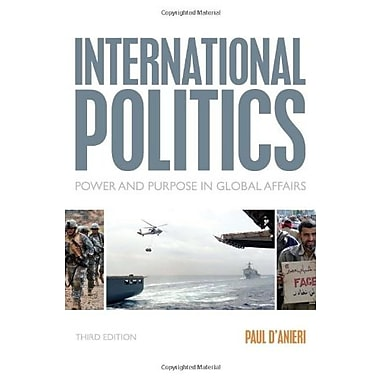 International Politics: Power and Purpose in Global Affairs Used Book (9781133602101)