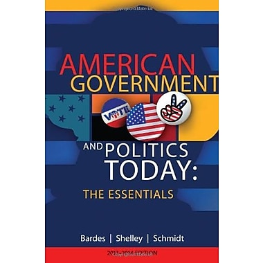 American Government and Politics Today: Essentials 2013 - 2014 Edition Used Book (9781133604372)