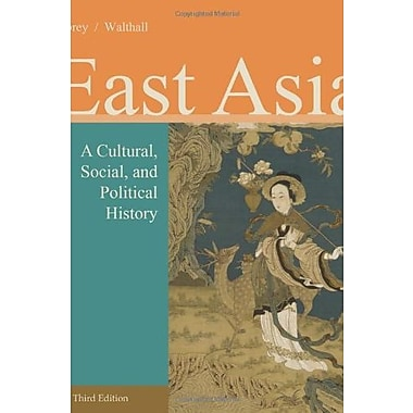 East Asia: A Cultural, Social and Political History Used Book (9781133606475)