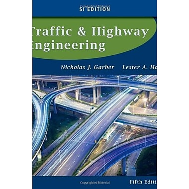 Traffic and Highway Engineering, SI Edition Used Book (9781133607083)