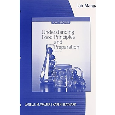 Lab Manual for Brown's Understanding Food: Principles and Preparation, 5th Used Book (9781133607168)