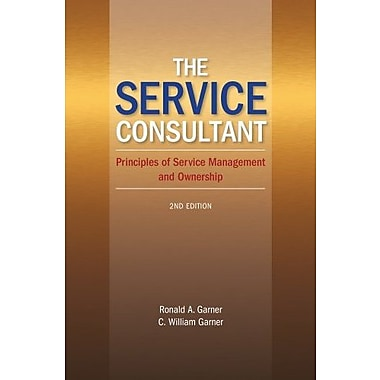 The Service Consultant: Principles of Service Management and Ownership Used Book (9781133612353)