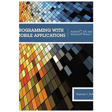 Programming with Mobile Applications: Android, iOS and Windows Phone 7 Used Book (9781133628132)
