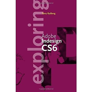 Exploring Adobe InDesign CS6 Used Book (9781133693284)