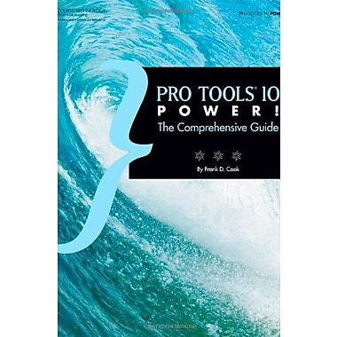 Pro Tools 10 Power!: The Comprehensive Guide Used Book (9781133732532)