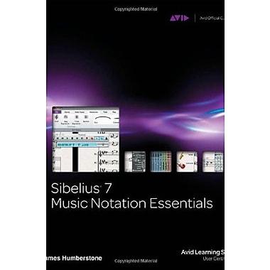 Sibelius 7 Music Notation Essentials Used Book (9781133788829)