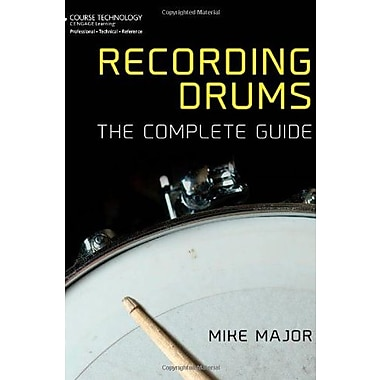 Recording Drums: The Complete Guide Used Book (9781133788928)