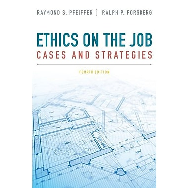 Ethics on the Job: Cases and Strategies Used Book (9781133934875)