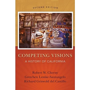 Competing Visions: A History of California Used Book (9781133943624)