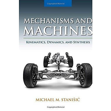 Mechanisms and Machines: Kinematics, Dynamics and Synthesis Used Book (9781133943914)