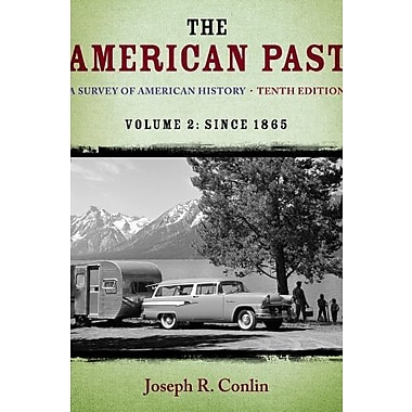 The American Past: A Survey of American History, Volume II: Since 1865 Used Book (9781133946649)