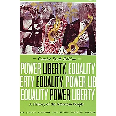 Liberty, Equality Power: A History of the American People Concise Edition Used Book (9781133947622)