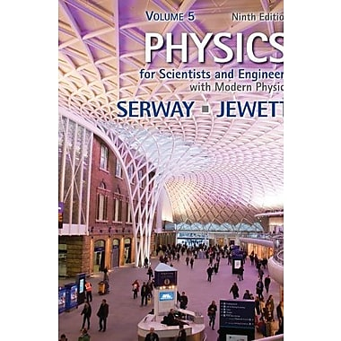 Physics for Scientists and Engineers, Volume 5 Chapters 40-46 Used Book (9781133954002)
