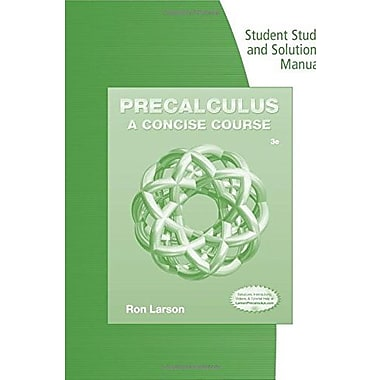 Student Study and Solutions Manual for Larson's Precalculus: A Concise Course, 3rd Used Book (9781133954491)