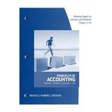 Working Papers, Chapters 17-25 for Needles/Powers/Crosson's Principles of Accounting 12th Used Book (9781133962427)