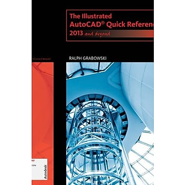 The Illustrated AutoCAD Quick Reference: 2013 and Beyond Used Book (9781133963875)