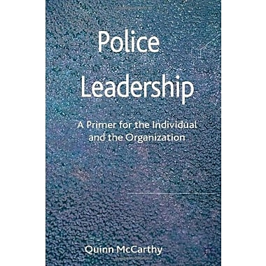 Police Leadership: A Primer for the Individual and the Organization Used Book (9781137005922)