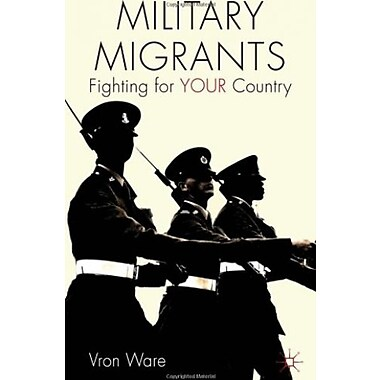 Military Migrants: Fighting for YOUR CountryDiasporas and Citizenship Series) Used Book (9781137010025)