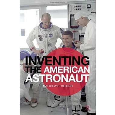Inventing the American Astronaut Used Book (9781137025289)