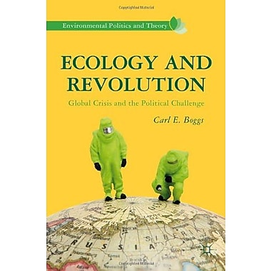 Ecology and Revolution: Global Crisis and the Political Challenge Used Book (9781137264039)