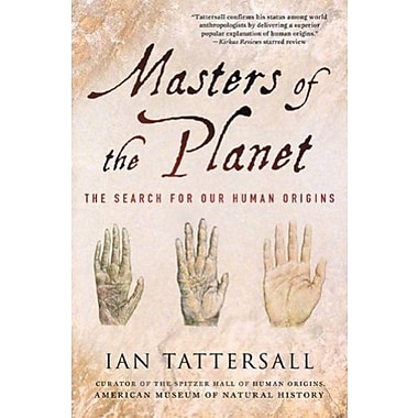 Masters of the Planet: The Search for Our Human Origins Used Book (9781137278302)