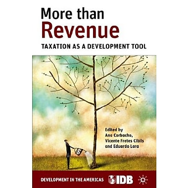 More than Revenue: Taxation as a Development Tool Used Book (9781137294845)