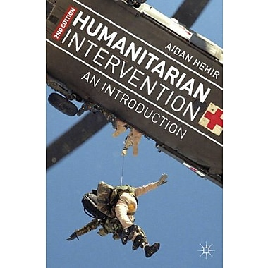 Humanitarian Intervention: An Introduction Used Book (9781137301550)