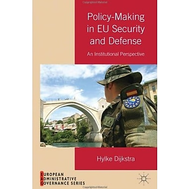Policy-Making in EU Security and Defense: An Institutional Perspective