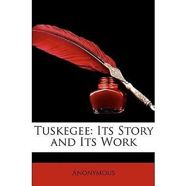 Tuskegee: Its Story and Its Work Used Book (9781146941846)