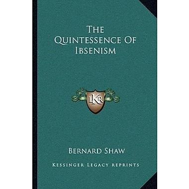 The Quintessence Of Ibsenism, New Book (9781163235263)