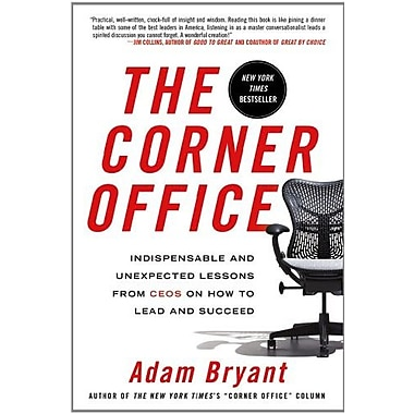 The Corner Office: Indispensable and Unexpected Lessons from CEOs on How to Lead and Succeed, New Book (9781250001740)