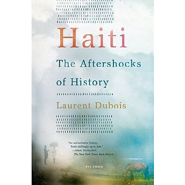 Haiti: The Aftershocks of History (9781250002365)