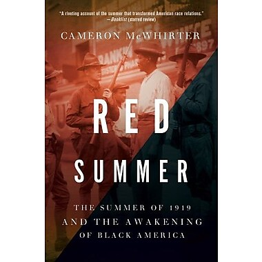 Red Summer: The Summer of 1919 and the Awakening of Black America (9781250009067)