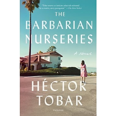 The Barbarian Nurseries: A Novel (9781250013798)